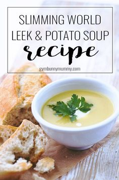 Slimming World Leek & Potato Soup Recipe | Gym Bunny Mummy