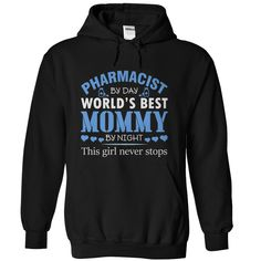 (New Tshirt Great) Pharmacist By Day Worlds Best Mommy By Night [Teeshirt 2016] Hoodies Tee Shirts