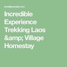 Incredible Experience Trekking Laos & Village Homestay