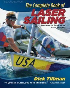 The Complete Book of Laser Sailing #sailing #lasersailing #books #sailingbooks