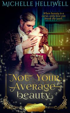 Buy Not Your Average Beauty by Michelle Helliwell and Read this Book on Kobo's Free Apps. Discover Kobo's Vast Collection of Ebooks and Audiobooks Today - Over 4 Million Titles! Marquess, Save Her, Historical Romance, Love Can, Free Ebooks, Beauty And The Beast, Enchanted, Fairy Tales, This Book