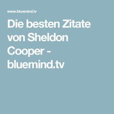 Die besten Zitate von Sheldon Cooper - bluemind.tv