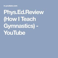 Phys.Ed.Review (How I Teach Gymnastics) - YouTube Gymnastics, Teaching, Youtube, Learning, Education, Physical Exercise, Calisthenics, Ejercicio, Teaching Manners