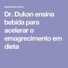 Dr. Dukan ensina bebida para acelerar o emagrecimento em dieta