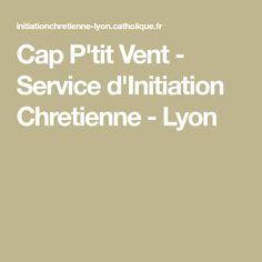 Cap P'tit Vent - Service d'Initiation Chretienne - Lyon