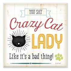 Crazy Cat Lady Typography Graphic Art Wall Plaque - PWP-110_WD_12X12, Durable