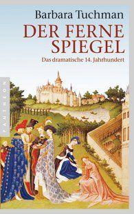 Barbara  Tuchman - Der ferne Spiegel / A Distant Mirror, History of the Middle Age