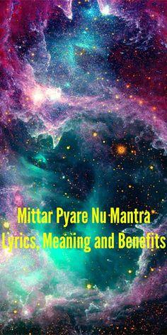 Mittar Pyare Nu Mantra: Lyrics, Meaning and Benefits