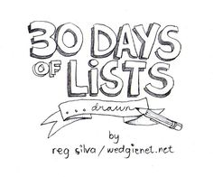 Tomorrow I start posting a new series of drawings: 30 Days of Lists… Drawn. Yes, yes, I still have the incomplete / ongoing 30 Day Drawing Challenge but I like to mix it up. It's good for my ADD :P I got 30 Days of Lists from here and thought it. My Journal, Journal Prompts, Writing Prompts, Art Journals, Journal Ideas, Bullet Journals, 30 Day Drawing Challenge, Art Challenge, Drawing Prompt