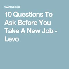 10 Questions To Ask Before You Take A New Job - Levo