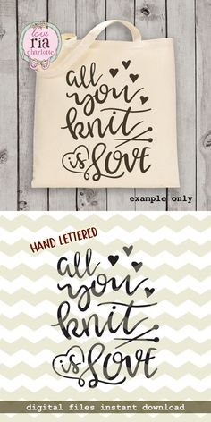 All you knit is love, cute fun knit knitting knitter quote digital cut files, SVG, DXF, studio3 for cricut, silhouette cameo, diy decals by LoveRiaCharlotte on Etsy