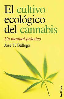 'El cultivo ecológico del cannabis' de José T. Gállego