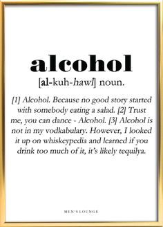 A funny Alcohol Definition as a poster. Can be bought from Men's Lounges webshop, which is linked in Sarcastic Quotes, Mom Quotes, Funny Quotes, Hair Quotes, Alcohol Humor, Funny Alcohol, Alcohol Quotes, Funny Drinking Quotes, Instagram Captions For Friends