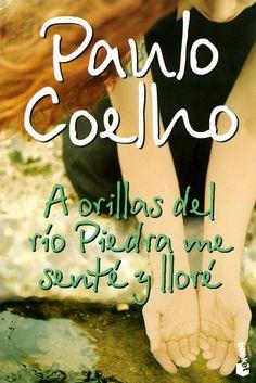Atascada en libros: Descargar: A orillas del río Piedra me senté y lloré - Paulo Coelho