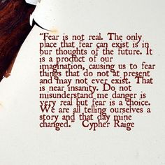 "... ""Do not misunderstand me danger is very real but fear is a choice"""
