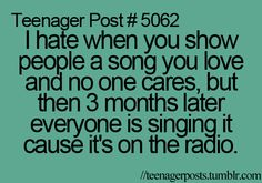 teenager post... Just cause its on the radio