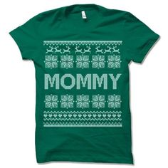 Mommy Ugly Christmas T-Shirt.