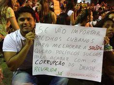 Brasil-Corrupção-2013-Frase-Se vão importar médicos cubanos para melhorar...