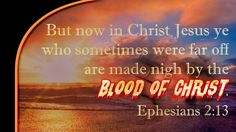 Ephesians 2:13 Philippians 4 8, Ephesians 2, Whatsoever Things Are True, Blood Of Christ, King James Bible, Think On, Christians, Jesus Christ, Bible Verses