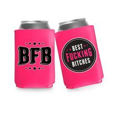 BFB - Best Fucking Bitches koozie ~ Bachelorette Party idea