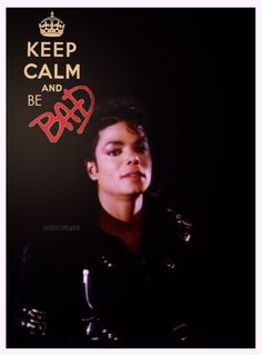 "Keep Calm and be ""Bad"""