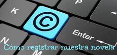 Cómo registrar tu novela en el Registro de Propiedad Intelectual