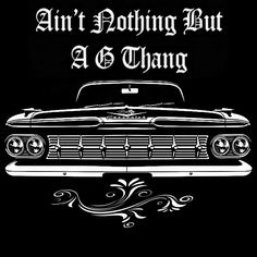 Ain't Nothin' But A G Thang