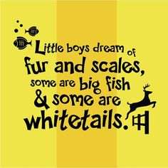 Wall Decals Nursery Hunting Fishing Deer Baby by Vinylthingz, $22.00. Ridiculously Chincy looking but i should totally hang this quote over nicks bed.