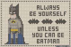 Unless You Can Be Batman Cross Stitch Pattern
