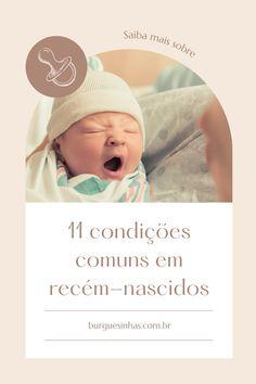 Algumas condições físicas são comuns durante as primeiras semanas após o nascimento e outras são importantes de serem observadas e relatadas. #recémnascido #maedeprimeiraviagem #maternidade Crochet Hats, Blog, Birth, Knitting Hats, Blogging