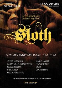 LDV present Sloth at Gigalum, 7-8 cavendish parade, london, SW4 9DW, United Kingdom On Sunday November 23, 2014 at 3:00 pm (ends Sunday November 23, 2014 at 11:00 pm) Seven Deadly Sins Series brings you...Justin Hayward, Garth Hill and Future Filth, Price: free, Artists: LDV, Category: Bars / Pubs