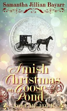 Amish Christmas on Goose Pond (VOLUME FOUR) by Samantha Jillian Bayarr, http://www.amazon.com/dp/B00H5JQEV8/ref=cm_sw_r_pi_dp_IKYOsb0907JG3