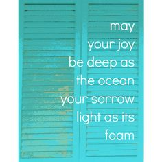 may your joy be as deep as the ocean!