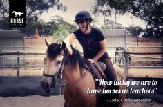 """""""My journey with horses has taught me that enjoying the ride isn't about how high you jump or how fast you gallop; it's about how much joy your time in the saddle brings you. How lucky we are to have horses as teachers!"""" - Jade' (Confident Rider) #HorseLifestyle"""