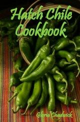 ~Hatch {Green} Chile Cookbook...a must have!!!~