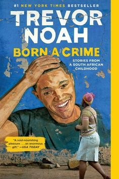 Born a Crime: Stories from a South African Childhood by Trevor Noah 2016, E-COPE