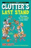 Clutter's Last Stand: It's Time to de-Junk Your Life! 2005 addition- I must read this one!
