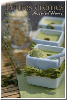 les petits plats de trinidad: Petites crèmes au chocolat blanc et à la pistache