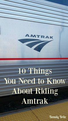 10 Things You Need to Know About Riding Amtrak #travel #family #travelblogger