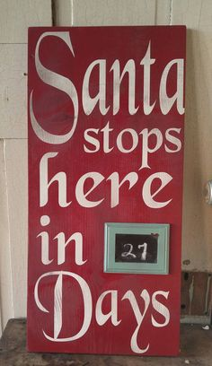 Santa stops here Advent calendar https://www.etsy.com/listing/258641465/advent-calendar-the-holiday-sign
