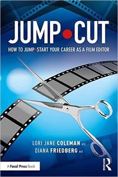 AmazonSmile: JUMP•CUT: How to Jump•Start Your Career as a Film Editor (9781138691353): Lori Jane Coleman, Diana Friedberg: Books