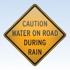 """Duh! """"Caution: Water on road during rain"""" (and other funny road signs)   onstarconnections.com   #funny #road #signs #humor #onstar"""