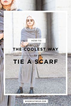 The coolest way to tie your scarf with a step-by-step guide