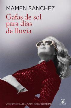 Gafas de sol para días de lluvia, de Mamen Sánchez. Gafas de sol para días de lluviafue la primera novela de Mamen Sánchez, quien, después del éxito deAg...