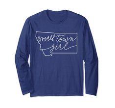 5c2b9096e Amazon.com: Small Town Girl Montana Long Sleeve T-Shirt State Pride Home