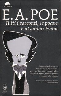 Tutti i racconti, le poesie e «Gordon Pym». - Edgar A. Poe