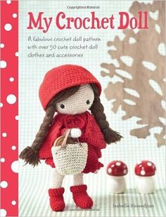 My Crochet Doll - over 50 crochet doll clothes and accessories - Get Hundreds of Free Crochet Patterns on Amazon - Find out How!