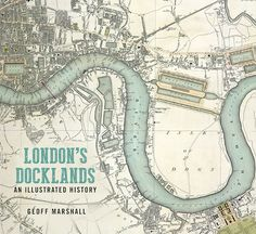 The development of London Docklands from the medieval era to the construction of the largest system of docks in the world, and into the modern landscape today Old Maps Of London, London Map, Old London, London Travel, London Docklands, East End London, Walsall, London History, Unique Buildings