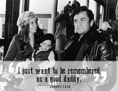 Love your family well. | 24 Life-Affirming Words Of Wisdom From Johnny Cash
