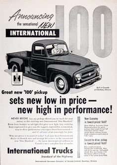 1954 International 100 Pickup Truck original vintage advertisement. Great new pickup sets new low in price - new high in performance! Never before has any pickup offered you so much for your money. From front bumper to rear tail-light this great new light duty truck has been engineered to give you the rugged, dependable performance you expect from International. Built in Canada at Chatham, Ontario.